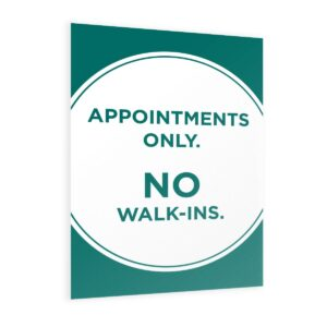 Appointment Only No Walk Ins – Print Poster
