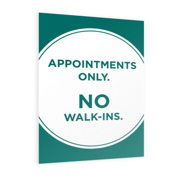 Appointment Only No Walk Ins - Print Poster 4